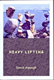 Heavy Lifting: Poems 1995-2006