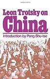 Leon Trotsky on China (0873488350) by Leon Trotsky
