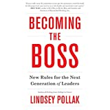Lindsey Pollak Becoming the Boss: New Rules for the Next Generation of Leaders