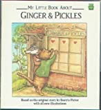 My Little Book About Ginger & Pickles