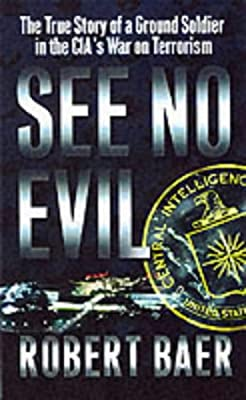 See-No-Evil-Baer-Robert-Used-Good-Book