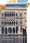 Medieval Architecture (Oxford History...