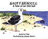 Salty Seagull: A Tale of an Old Salt (No. 12 in Suzanne Tates Nature Series)
