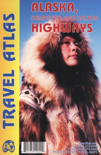Alaska Highway & Dempster and Dalton Hwys Travel Atlas