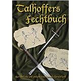 Talhoffers Fechtbuch: Gerichtliche und andere Zweikämpfe darstellend