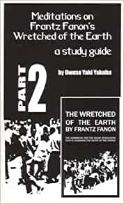 a review of fanons book the wretched of the earth Review: the wretched of the earth user review - mara - goodreads this is a hard one to rate fanon is a brilliant theorist of colonialism, racism, and the psychology of decolonization (female subjectivity, however, is conspicuously absent from his account), and the.