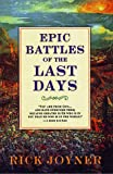 Epic Battles of the Last Days (0883684829) by Joyner, Rick