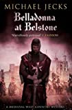 Michael Jecks Belladonna at Belstone (Knights Templar Mysteries (Simon & Schuster))