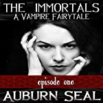 The Immortals: A Vampire Fairytale, Book 1 | Auburn Seal