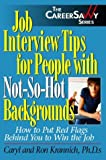 Job Interview Tips for People With Not-So-Hot Backgrounds: How to Put Red Flags Behind You! (Career Savvy)