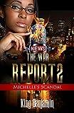The War Report 2: Michelles Scandal