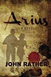 img - for Arius by John Rather (2012-05-16) book / textbook / text book