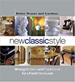 img - for New Classic Style: Mixing Modern and Traditional for a Fresh New Look (Better Homes & Gardens) book / textbook / text book