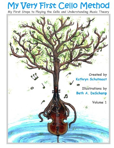 My Very First Cello Method: Vol. 1 My First Steps to Playing the Cello and Understanding Music Theory: Volume 1