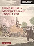 Crime in Early Modern England 1550-1750 (Themes In British Social History)