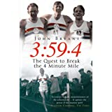3:59.4: The Quest to Break the 4 Minute Mileby John Bryant