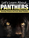 Panthers: Amazing Pictures and Facts About Panthers (Lets Learn About)