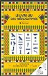 Le Livre-jeu des hi�roglyphes. 24 tam...
