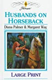 Husbands on Horseback (Romance) (0263151255) by Margaret Way