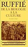 De la biologie � la culture, tome 2 par Ruffi�