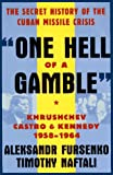 One Hell of a Gamble: Khrushchev, Castro, and Kennedy, 1958-1964 (0393040704) by Aleksandr Fursenko