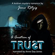 A Question of Trust: A Lesbian Mystery Romance Audiobook by Jane Retzig Narrated by Anne Day-Jones