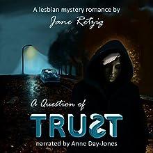 A Question of Trust: A Lesbian Mystery Romance | Livre audio Auteur(s) : Jane Retzig Narrateur(s) : Anne Day-Jones
