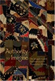 img - for The Authority to Imagine: The Struggle toward Representation in Dissertation Writing (Complicated Conversation: a Book Series of Curriculum Studies) book / textbook / text book