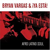 Bryan Vargas & Ya Esta Afro Latino Soul
