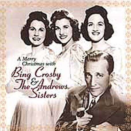 Bing Crosby - A Merry Christmas with Bing Crosby and the Andrews Sisters - Zortam Music