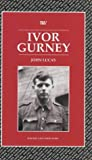 Ivor Gurney (Writers and their Work) (0746308876) by Lucas, John
