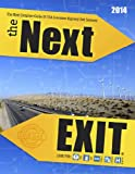 img - for The Next Exit 2014 The Most Complete Interstate Hwy Guide Ever Printed book / textbook / text book