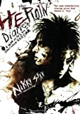 Nikki Sixx The Heroin Diaries: A Year in the Life of a Shattered Rock Star