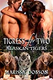Marissa Dobson Tigress for Two: 3 (Alaskan Tigers)