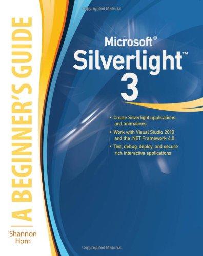 Microsoft Silverlight 3: A Beginner'S Guide (Beginner'S Guide (Osborne Mcgraw Hill))