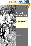 Spiritual Revolutionary | Krishnamurti