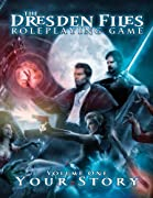 Dresden Files Roleplaying Game: Vol 1: Your Story (The Dresden Files Roleplaying Game) by Genevieve Cogman, Rob Donoghue, Clark Valentine, Ryan Macklin, Leonard Balsera, Chad Underkoffler, Jim Butcher, Fred Hicks cover image
