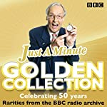 Just a Minute: The Golden Collection: Classic episodes of the much-loved BBC Radio comedy game |