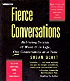 img - for Fierce Conversations: Achieving Success at Work & in Life, One Conversation at a Time book / textbook / text book