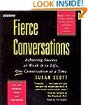 Fierce Conversations: Achieving Succe...