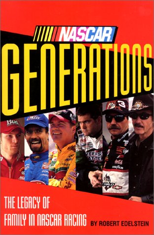 Nascar Generations : The Legacy of Family in Nascar Racing, ROBERT EDELSTEIN, RICHARD PETTY