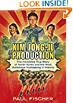 A Kim Jong-Il Production: The Incredi...