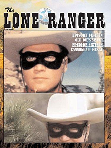 The Lone Ranger - Joe's Sister Cannonball