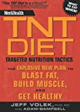 Mens Health TNT Diet: The Explosive New Plan to Blast Fat, Build Muscle, and Get Healthy in 12 Weeks