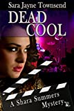 Dead Cool: A Shara Summers Mystery