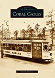 img - for Coral Gables (FL) (Images of America) book / textbook / text book