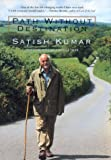 Path Without Destination: An Autobiography (0688164021) by Kumar, Satish