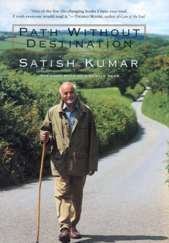 path without destination an autobiography by satish kumar