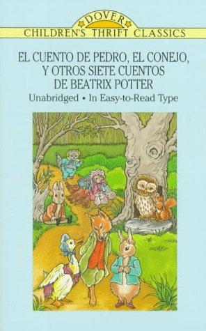 El Cuento de Pedro, el Conejo, y Otros Siete Cuentos: Y Otros Siete Cuentos de Beatrix Potter (Dover Children's Thrift Classics)