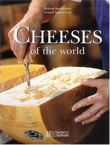 Cheeses of the World by Roland Barthelemy